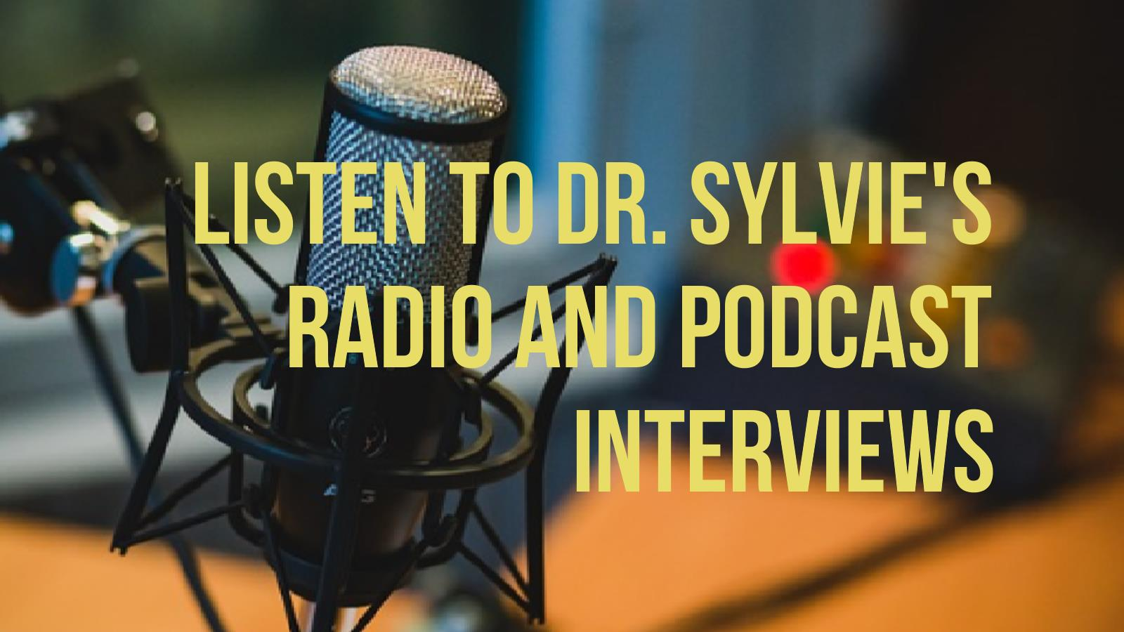 Dr. Sylvies's Podcast Interviews